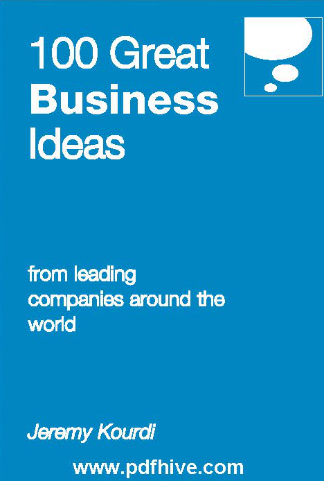 100 Great Business Ideas from leading companies around the world Jeremy Kourdi pdfhive 1