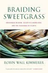 Braiding Sweetgrass - Indigenous Wisdom - Scientific Knowledge and the Teachings of Plants ( PDFhive.com ). environment essay, types of environment, environment speech, components of environment, importance of environment, environment synonym, free pdf books. ( PDFhive.com )