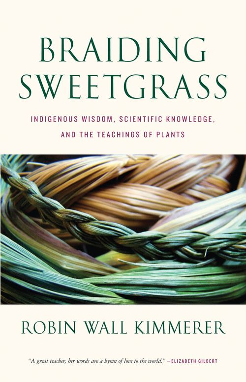 Braiding Sweetgrass - Indigenous Wisdom, Scientific Knowledge and the Teachings of Plants ( PDFhive.com )
