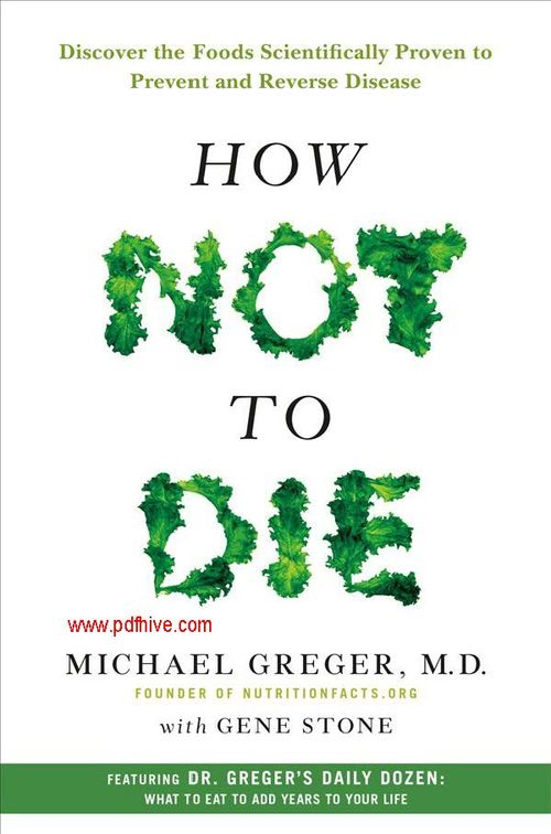 How Not to Die - Discover the Foods Scientifically Proven to Prevent and Reverse Disease, cracking the code interview pdf, book free pdf, alchemist pdf, freebooks pdf, pdf drive, pdf hive