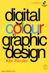 Digital Colour in Graphic Design, meaning of colors, meaning of colours in life, Color Theory, color harmony, monochromatic color scheme, complementary colors list, spiritual meaning of colors, color css, color wheel, color palette