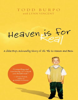 Heaven is for Real - A Little Boy's Astounding Story of His Trip to Heaven and Back, thomas cook, first choice, a real story of a young boy.