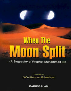 When the Moon Split A Biography of prophet Muhammad (PBUH), Quran Arabic - English, The Quran - An Encyclopedia, encyclopedia of quran, Encyclopedia of Islam , Blessings of Ramadan, ramadan kareem, ramadan fasting, ramadan calendar, ramadan rules, when is eid, ramadan 2017, ramadan 2018 time table, ramadan dates, ramadan date, ramadan greeting