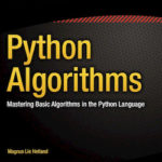 Mastering Basic Algorithms in the Python, python algorithms, anaconda python, code playground python, data structures and algorithms in python, data structures in python pdf, Fabio Nelli, Free Python PDF books, genetic algorithm python, learn python, learn python in one day, Magnus Lie Hetland, Python book list, python code playground, python crash course 2nd edition pdf download, Python Data Analytics PDF, Python Free PDF Books, python ide, python list, python online, python pandas, Python Playground, python playground online, Python Programming for Beginners, Python Programming for Intermediates, python programming language, python requests, Python Tricks, Python Tricks A Buffet of Awesome Python Features pdf