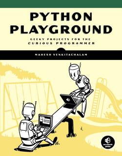 Python Playground, Mahesh Venkitachalam, Adam Stewart Free PDF, anaconda python, data structures in python pdf, learn python, learn python in one day, no starch press, python 3, Python book list, python crash course 2nd edition pdf download, python crash course 2nd edition pdf download free, python crash course eric matthes pdf free download, python data structures pdf, Python Free PDF Books, python ide, python in one day, python list, python online, python pandas, python programming, Python Programming for Beginners, Python Programming for Intermediates, python requests, python playground online, python code playground, python 3 playground, code playground python
