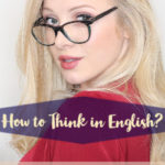 How to Think in English, bad british slang words, British English Slang, english pronunciation practice app, english pronunciation practice pdf, English with Lucy, Pronunciation Practice, pronunciation practice paragraph, pronunciation practice sentences, pronunciation practice words, how to stop translating in your head, stop translating in your head, how to think in english pdf, basic english speaking, speak english fluently