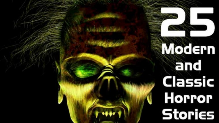 Horror Megapack, 25 Classic Horror Stories, 25 Modern Horror Stories, Classic and Modern Horror Stories, Classic Horror Stories, Modern Horror Stories, Euro Horror, Horror Cinema, best horror novels 2019, best horror novels 2020, best horror novels of all time, classic horror novels, horror visual novels, horror graphic novels, horror books, best horror books, best horror books 2019, scary books., scary stories to tell, Scary Stories to Tell in the Dark, scary stories to tell in the dark book, scary stories to tell in the dark harold, scary stories to tell in the dark imdb, stories to tell in the dark