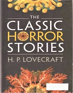 PDFhive.com is providing FREE The Classic Horror Stories by HP Lovecraft. Horror novels 2019, best horror novels 2020, best horror novels of all time, classic horror novels, horror visual novels, horror graphic novels, horror books, best horror books, best horror books 2019.