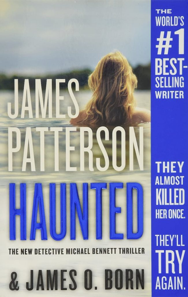Haunted, Michael Bennett series, Michael Bennett book 10, James Patterson series, thriller book series, investigating books, james patterson books in order, james patterson book list, james patterson kids books, james patterson new book, best james patterson books, books by james patterson, how many books has james patterson written, james patterson michael bennett series, james patterson michael bennett