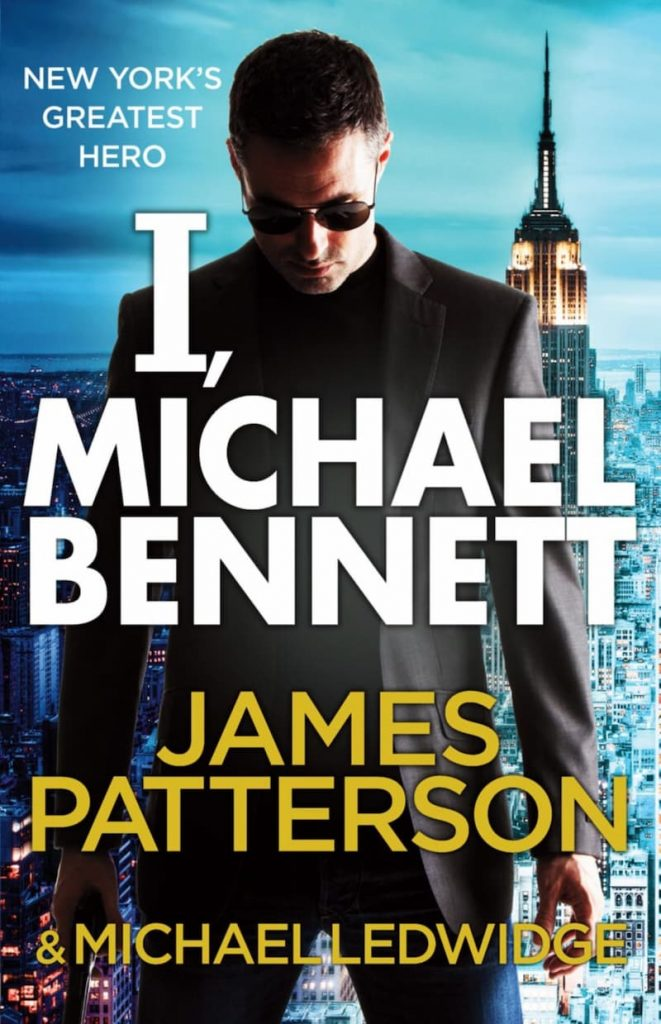 I, Michael Bennett, Michael Bennett series, Michael Bennett book 5, James Patterson series, thriller book series, investigating books, james patterson books in order, james patterson book list, james patterson kids books, james patterson new book, best james patterson books, books by james patterson, how many books has james patterson written, james patterson michael bennett series, james patterson michael bennett