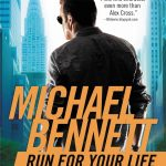 Run for Your Life, Michael Bennett series, Michael Bennett book 2, James Patterson series, thriller book series, investigating books, james patterson books in order, james patterson book list, james patterson kids books, james patterson new book, best james patterson books, books by james patterson, how many books has james patterson written, james patterson michael bennett series, james patterson michael bennett