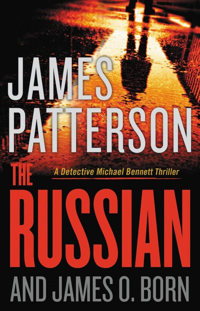 The Russian, Michael Bennett series, Michael Bennett book 13, James Patterson series, thriller book series, investigating books, james patterson books in order, james patterson book list, james patterson kids books, james patterson new book, best james patterson books, books by james patterson, how many books has james patterson written, james patterson michael bennett series, james patterson michael bennett