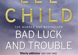 best crime fiction books, best fiction books, best investigation books, best suspense books, best thriller books, Jack Reacher book 11, Jack Reacher Book 11 by Lee Child, jack reacher book series, Jack reacher quote, lee child, lee child books, lee child famous books, lee child jack reacher in order, lee child jack reacher series in order, new lee child books, persuader, suspense books, thriller books, bad luck and trouble