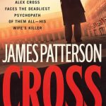 alex cross, alex cross (novel series) books, Alex Cross Book 12, alex cross books, Alex Cross Books In Order, alex cross in order, alex cross novel series, alex cross series, alex cross series order, Assassinations, best fiction books, Bestsellers, Crime Fiction and Mysteries, Fiction, james patterson, james patterson alex cross, james patterson alex cross books, james patterson alex cross books in order, james patterson alex cross ebooks, james patterson alex cross series, james patterson alex cross series in order, james patterson books in order, Legal Thrillers, Cross, Missing Persons, Mysteries, Police Procedurals, Political Thrillers, Psychological Thrillers, Serial Killers