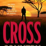 alex cross, alex cross (novel series) books, Alex Cross Book 14, alex cross books, Alex Cross Books In Order, alex cross in order, alex cross novel series, alex cross series, alex cross series order, Assassinations, best fiction books, Bestsellers, Cross Country, Crime Fiction and Mysteries, Fiction, james patterson, james patterson alex cross, james patterson alex cross books, james patterson alex cross books in order, james patterson alex cross ebooks, james patterson alex cross series, james patterson alex cross series in order, james patterson books in order, Legal Thrillers,Cross Country, Missing Persons, Mysteries, Police Procedurals, Political Thrillers, Psychological Thrillers, Serial Killers