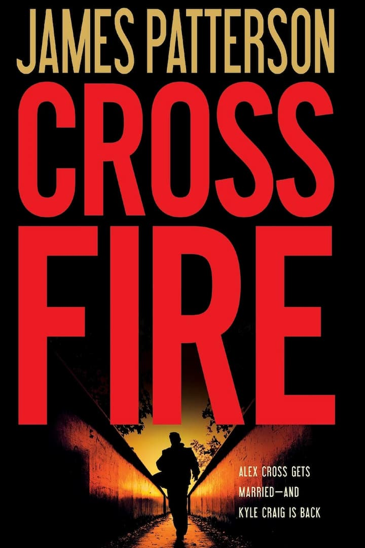 alex cross, alex cross (novel series) books, Alex Cross Book 17, alex cross books, Alex Cross Books In Order, alex cross in order, alex cross novel series, alex cross series, alex cross series order, Assassinations, best fiction books, Bestsellers, Crime Fiction and Mysteries, Fiction, Cross Fire, james patterson, james patterson alex cross, james patterson alex cross books, james patterson alex cross books in order, james patterson alex cross ebooks, james patterson alex cross series, james patterson alex cross series in order, james patterson books in order, Legal Thrillers, Missing Persons, Mysteries, Police Procedurals, Political Thrillers, Psychological Thrillers, Serial Killers