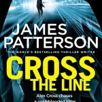 alex cross, alex cross (novel series) books, Alex Cross Book 24, alex cross books, Alex Cross Books In Order, alex cross in order, alex cross novel series, alex cross series, alex cross series order, Assassinations, best fiction books, Bestsellers, book 24, Crime Fiction and Mysteries, Cross the Line, Fiction, james patterson, james patterson alex cross, james patterson alex cross books, james patterson alex cross books in order, james patterson alex cross ebooks, james patterson alex cross series, james patterson alex cross series in order, james patterson books in order, Legal Thrillers, Merry Christmas, Missing Persons, Mysteries, Police Procedurals, Political Thrillers, Psychological Thrillers, Run, Serial Killers