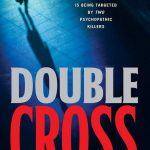 alex cross, alex cross (novel series) books, Alex Cross Book 13, alex cross books, Alex Cross Books In Order, alex cross in order, alex cross novel series, alex cross series, alex cross series order, Assassinations, best fiction books, Bestsellers, Crime Fiction and Mysteries, Double Cross, Fiction, james patterson, james patterson alex cross, james patterson alex cross books, james patterson alex cross books in order, james patterson alex cross ebooks, james patterson alex cross series, james patterson alex cross series in order, james patterson books in order, Legal Thrillers, Missing Persons, Mysteries, Police Procedurals, Political Thrillers, Psychological Thrillers, Serial Killers