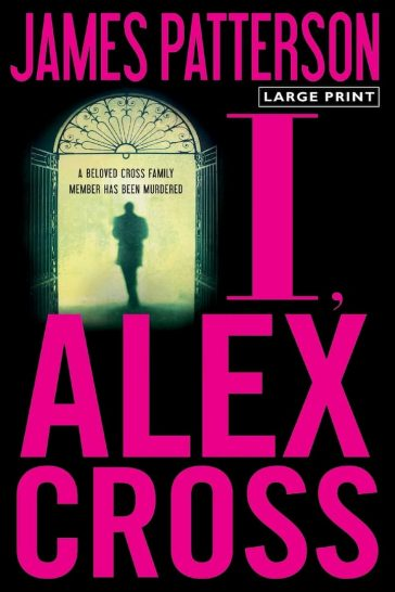 alex cross, alex cross (novel series) books, Alex Cross Book 16, alex cross books, Alex Cross Books In Order, alex cross in order, alex cross novel series, alex cross series, alex cross series order, I, Alex Cross, Assassinations, best fiction books, Bestsellers, Crime Fiction and Mysteries, Fiction, james patterson, james patterson alex cross, james patterson alex cross books, james patterson alex cross books in order, james patterson alex cross ebooks, james patterson alex cross series, james patterson alex cross series in order, james patterson books in order, Legal Thrillers, Missing Persons, Mysteries, Police Procedurals, Political Thrillers, Psychological Thrillers, Serial Killers