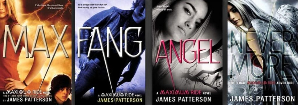 Assassinations, Bestsellers, Crime Fiction and Mysteries, Fiction, James Patterson books in order, James Patterson Maximum Ride, James Patterson Maximum Ride books, James Patterson Maximum Ride books in order, James Patterson Maximum Ride ebooks, James Patterson Maximum Ride series, James Patterson Maximum Ride series in order, Legal Thrillers, Maximum Ride, Maximum Ride (novel series) books, Maximum Ride books, Maximum Ride Books In Order, Maximum Ride in order, Maximum Ride novel series, Maximum Ride series, Maximum Ride series order, Missing Persons, Mysteries, Police Procedurals, Political Thrillers, Psychological Thrillers, Serial Killers, Thrillers, James Patterson books, maximum ride, maximum ride movie, maximum ride 2016