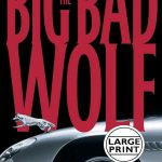 The Big Bad Wolf, alex cross, alex cross (novel series) books, Alex Cross Book 9, alex cross books, Alex Cross Books In Order, alex cross in order, alex cross novel series, alex cross series, alex cross series order, Assassinations, best fiction books, Bestsellers, cat and mouse, Crime Fiction and Mysteries, Fiction, james patterson, james patterson alex cross, james patterson alex cross books, james patterson alex cross books in order, james patterson alex cross ebooks, james patterson alex cross series, james patterson alex cross series in order, james patterson books in order, Legal Thrillers, Missing Persons, Mysteries, Police Procedurals, Political Thrillers, Psychological Thrillers, 9. The Big Bad Wolf, Serial Killers, Thrillers