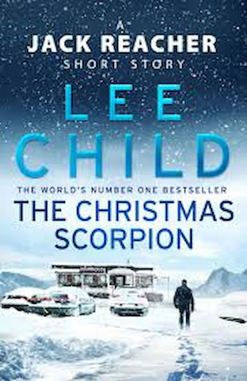 best crime fiction books, best fiction books, best investigation books, best suspense books, best thriller books, Jack Reacher book 22.5, Jack Reacher Book 22.5 by Lee Child, jack reacher book series, Jack reacher quote, lee child, lee child books, lee child famous books, lee child jack reacher in order, lee child jack reacher series in order, new lee child books, suspense books, The Christmas Scorpion, thriller books
