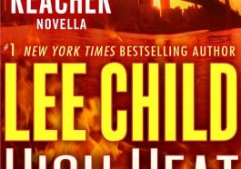 high heat, best crime fiction books, best fiction books, best investigation books, best suspense books, best thriller books, Jack Reacher book 17.5, Jack Reacher Book 17.5 by Lee Child, jack reacher book series, Jack reacher quote, lee child, lee child books, lee child famous books, lee child jack reacher in order, lee child jack reacher series in order, new lee child books, suspense books, thriller books