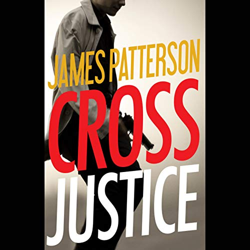 Cross Justice - Alex Cross Book 23