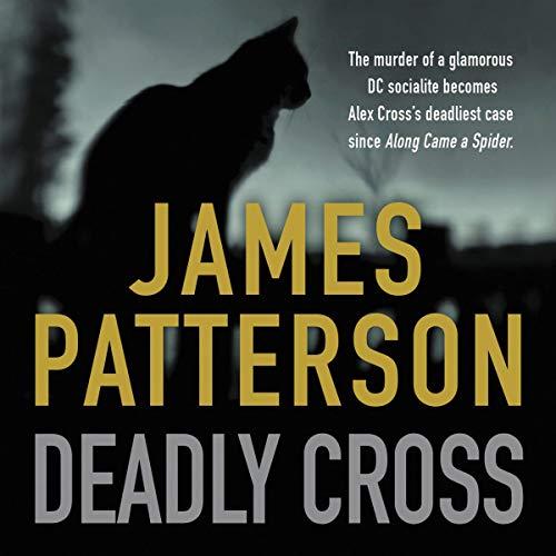 Deadly Cross- Alex Cross Book 28 by James Patterson