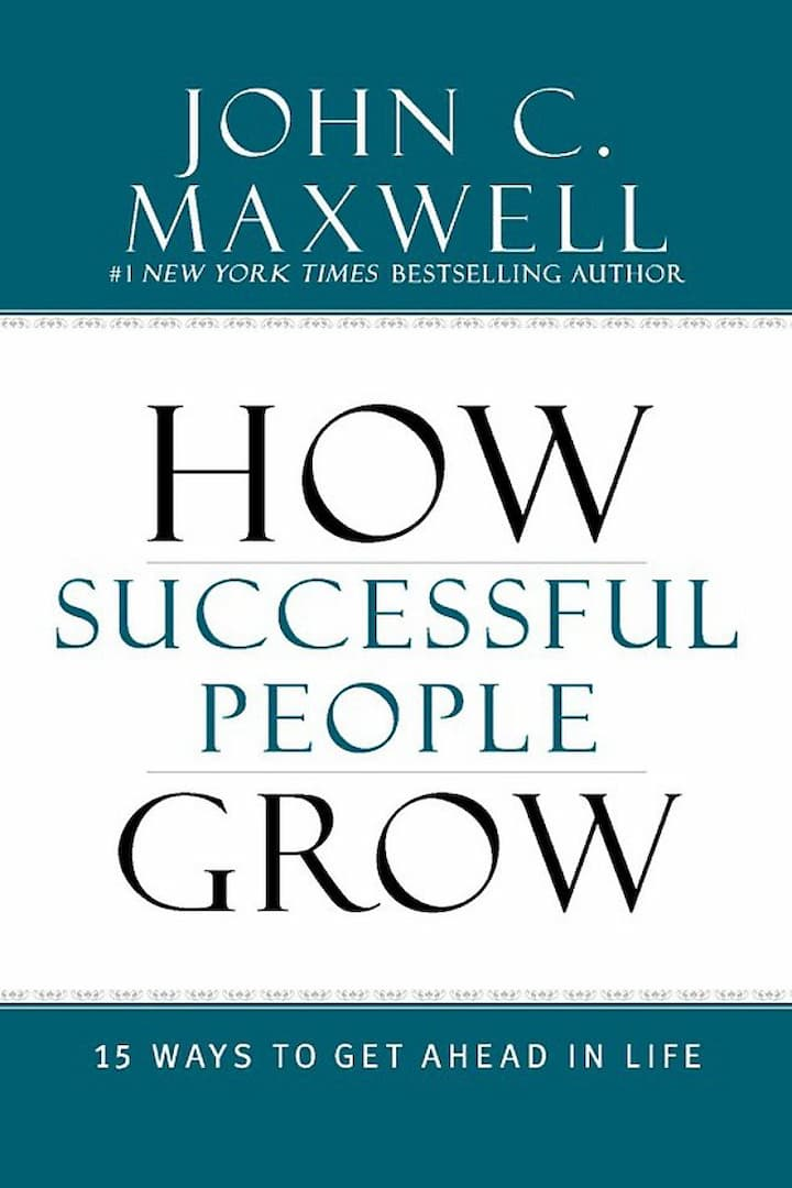 How Successful People Grow - 15 Ways to Get Ahead in Life