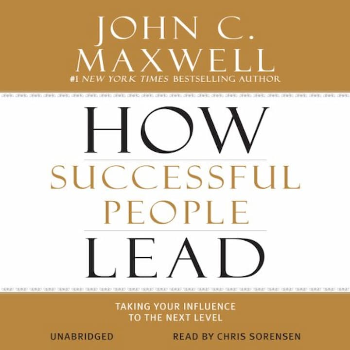 How Successful People Lead Taking Your Influence to the Next Level