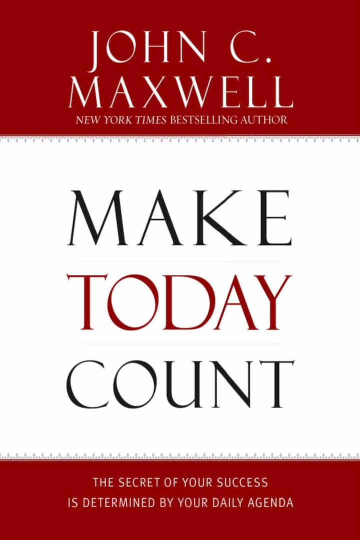 Make Today Count - The Secret of Your Success is Determined by Your Daily Agenda