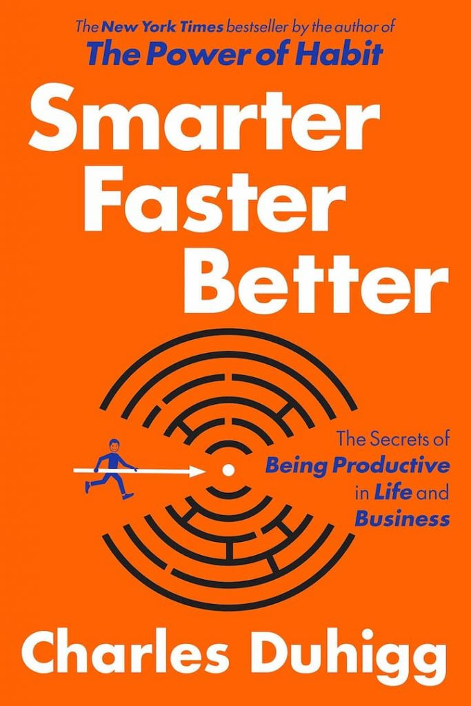 best book review, business, Charles Duhigg, Charles Duhigg books, Charles Duhigg podcast, Charles Duhigg team, democratic leadership, new york times book review, nonfiction, pdfdrive, pdfhive, People Development, personal growth, Review of How Successful books, self help books, Smarter Faster Better amazon, Smarter Faster Better audiobook, Smarter Faster Better by charles duhigg, Smarter Faster Better by charles duhigg pdf, Smarter Faster Better pdf, Smarter Faster Better pdf reddit, Smarter Faster Better quotes, Smarter Faster Better summary, Smarter Faster Better: why we do what we do in life and business pdf, successful people quotes, successful people stories, Your Daily Agenda