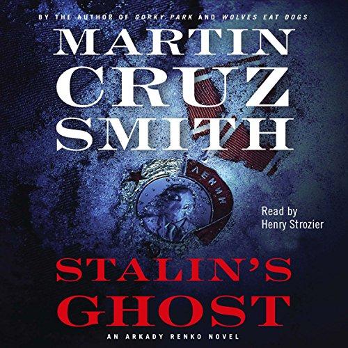 Stalin Ghost - Arkady Renko Series Book 6