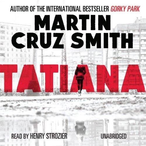 Tatiana - Arkady Renko Series Book 8