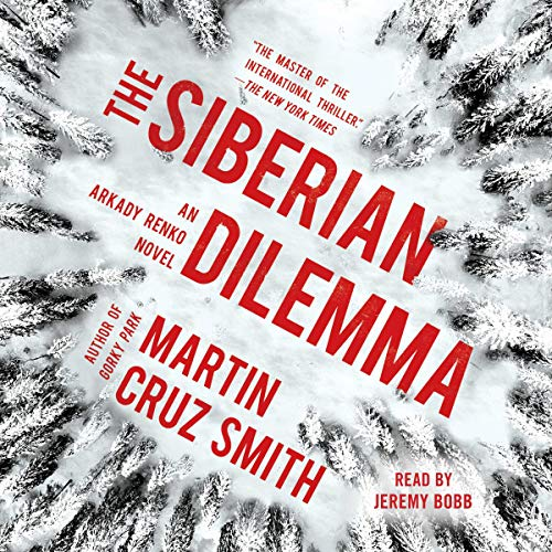 The Siberian Dilemma - Arkady Renko Series Book 9
