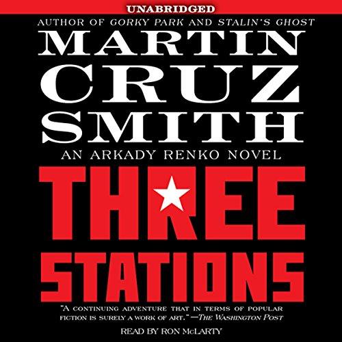 Three Stations - Arkady Renko Series Book 7