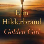 Elin Hilderbrand, Fiction, Golden Girl, Romance, Women's Fiction