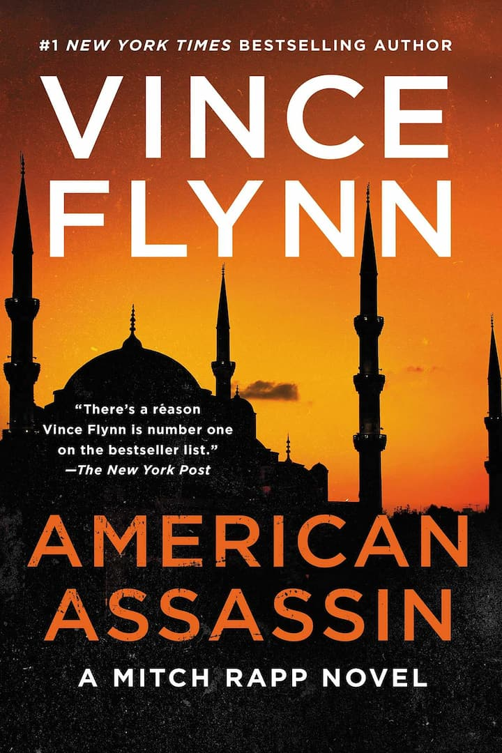 American Assassin, Assassinations, Espionage, Fiction, Mitch Rapp Book 1, Political Thrillers, Terrorism, Thrillers, Vince Flynn, Vince Flynn Books In Order