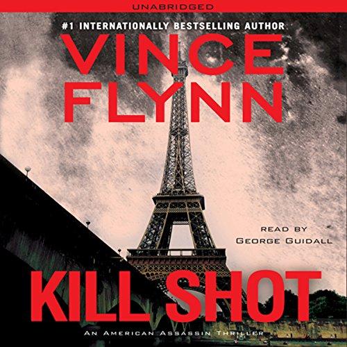 Kill Shot - An American Assassin Thriller 1