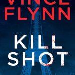 Assassinations, Espionage, Fiction, Kill Shot, Mitch Rapp Book 1, Political Thrillers, Terrorism, Thrillers, Vince Flynn, Vince Flynn Books In Order