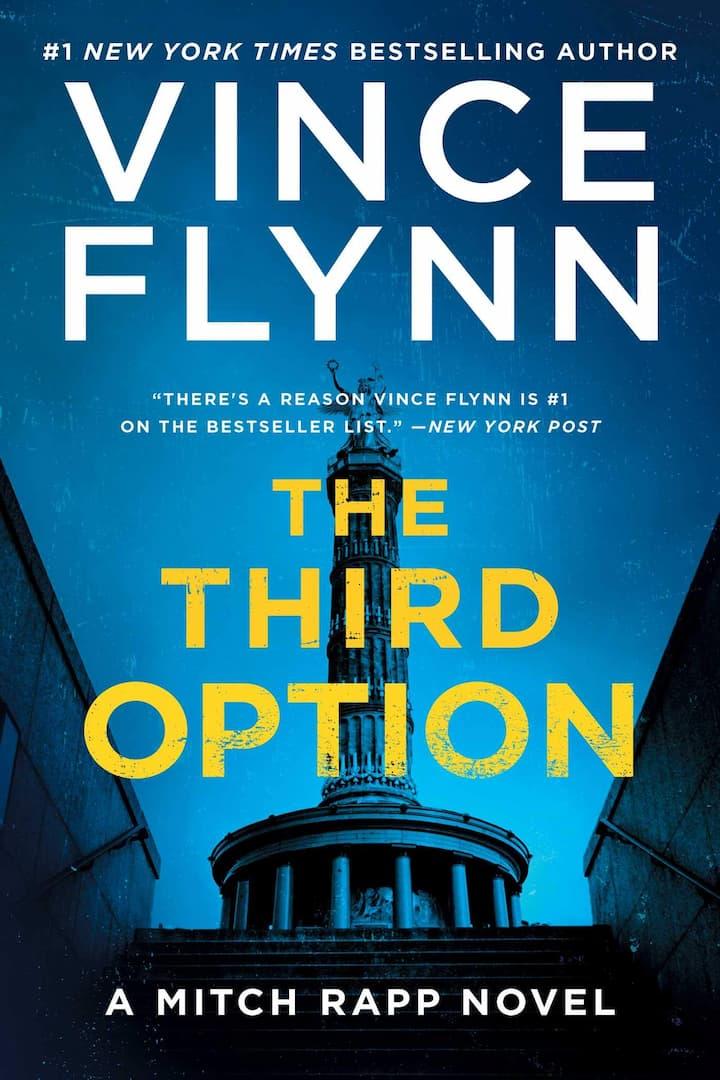 Assassinations, Espionage, Fiction, Mitch Rapp Book 4, Political Thrillers, Terrorism, The Third Option, Thrillers, Vince Flynn, Vince Flynn Books In Order