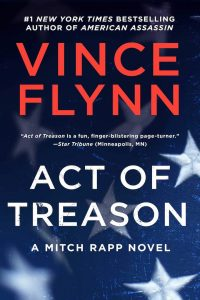 Act of Treason, Assassinations, Espionage, Fiction, Mitch Rapp Book 9, Political Thrillers, Terrorism, Thrillers, Vince Flynn, Vince Flynn Books In Order