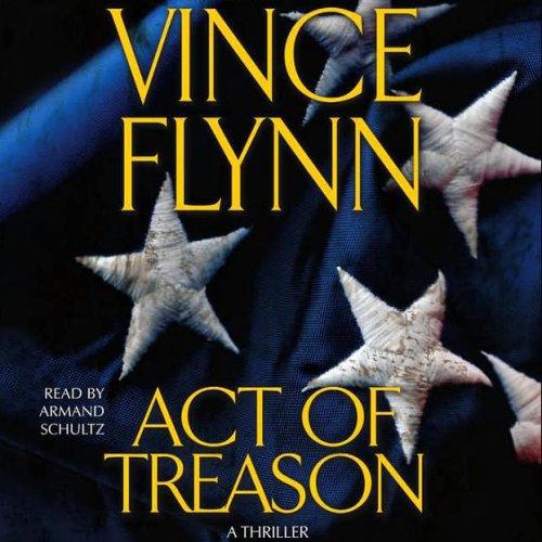 Act of Treason - Mitch Rapp Book 9 Audio