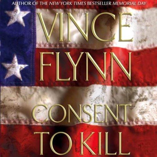 Consent to Kill - Mitch Rapp Book 8